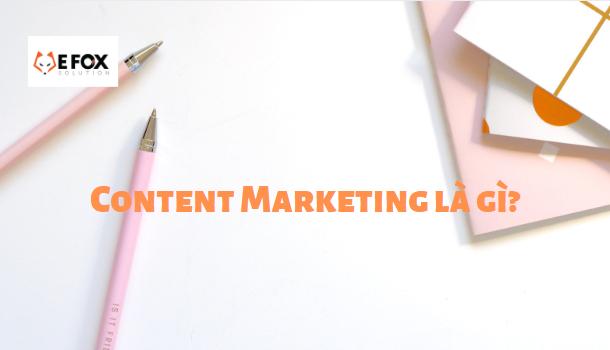 content-marketing-la-gi-va-tai-sao-no-quan-trong